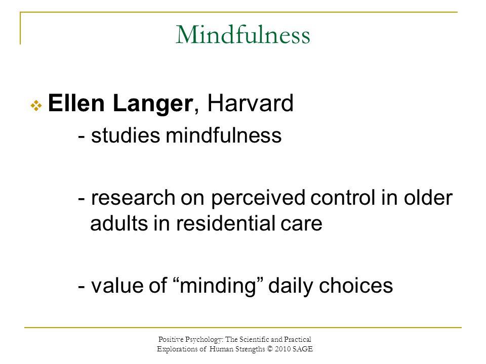 Mindfulness Ellen Langer, Harvard - studies mindfulness