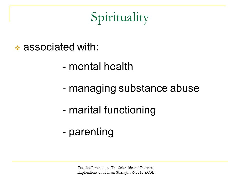 Spirituality associated with: - mental health