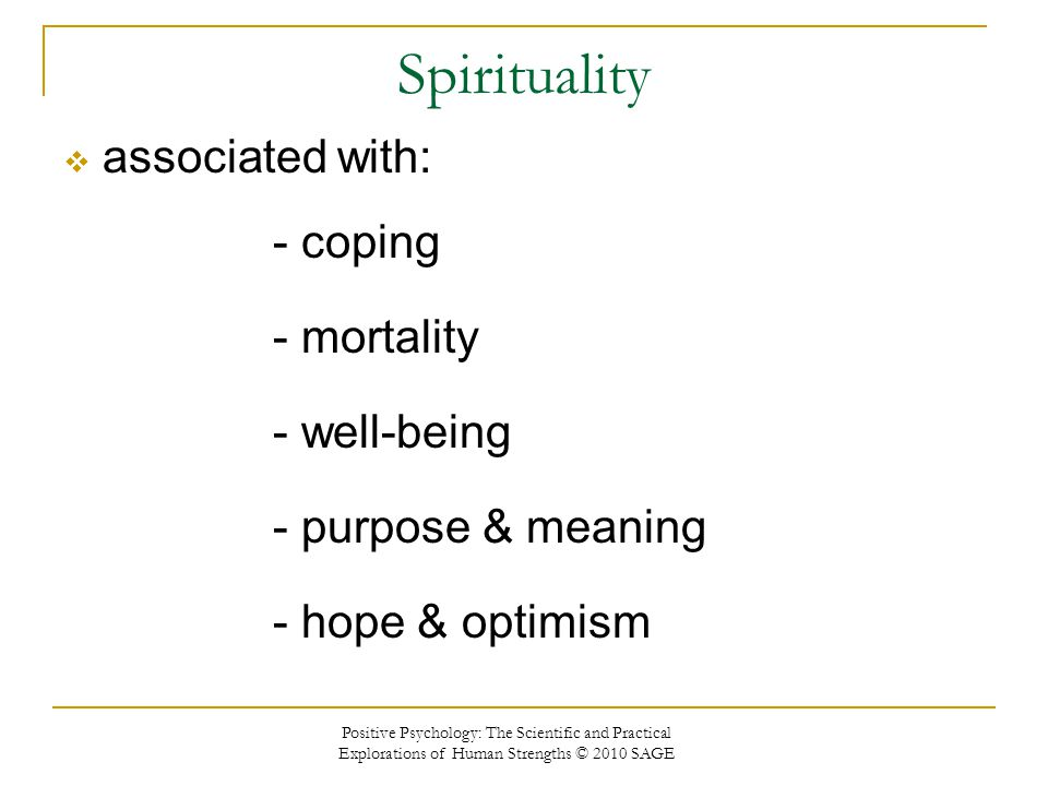 Spirituality associated with: - coping - mortality - well-being