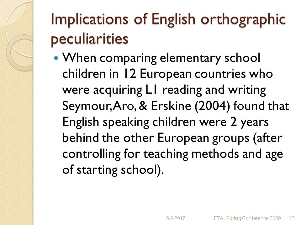 Implications of English orthographic peculiarities