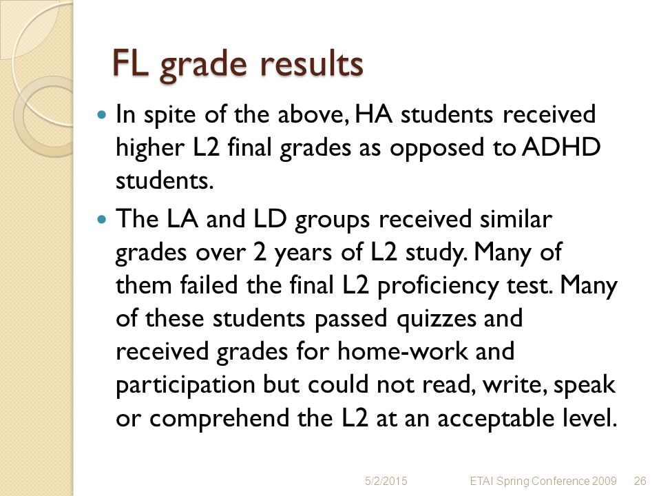 FL grade results In spite of the above, HA students received higher L2 final grades as opposed to ADHD students.