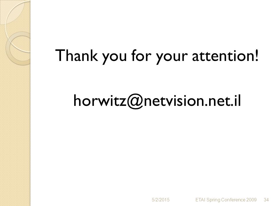 Thank you for your attention! horwitz@netvision.net.il