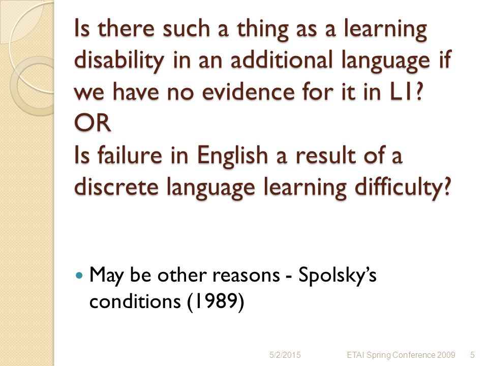 Is there such a thing as a learning disability in an additional language if we have no evidence for it in L1 OR Is failure in English a result of a discrete language learning difficulty