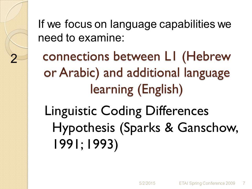 If we focus on language capabilities we need to examine: