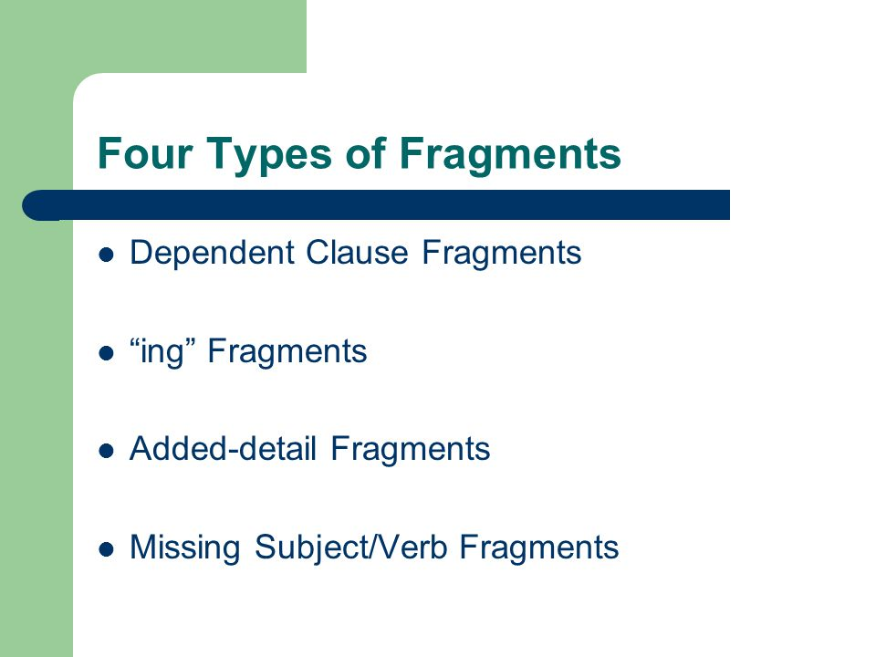 Four Types of Fragments