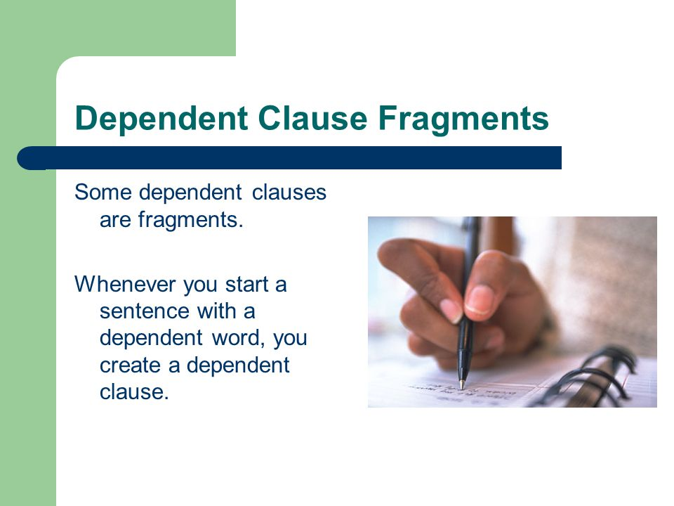 Dependent Clause Fragments