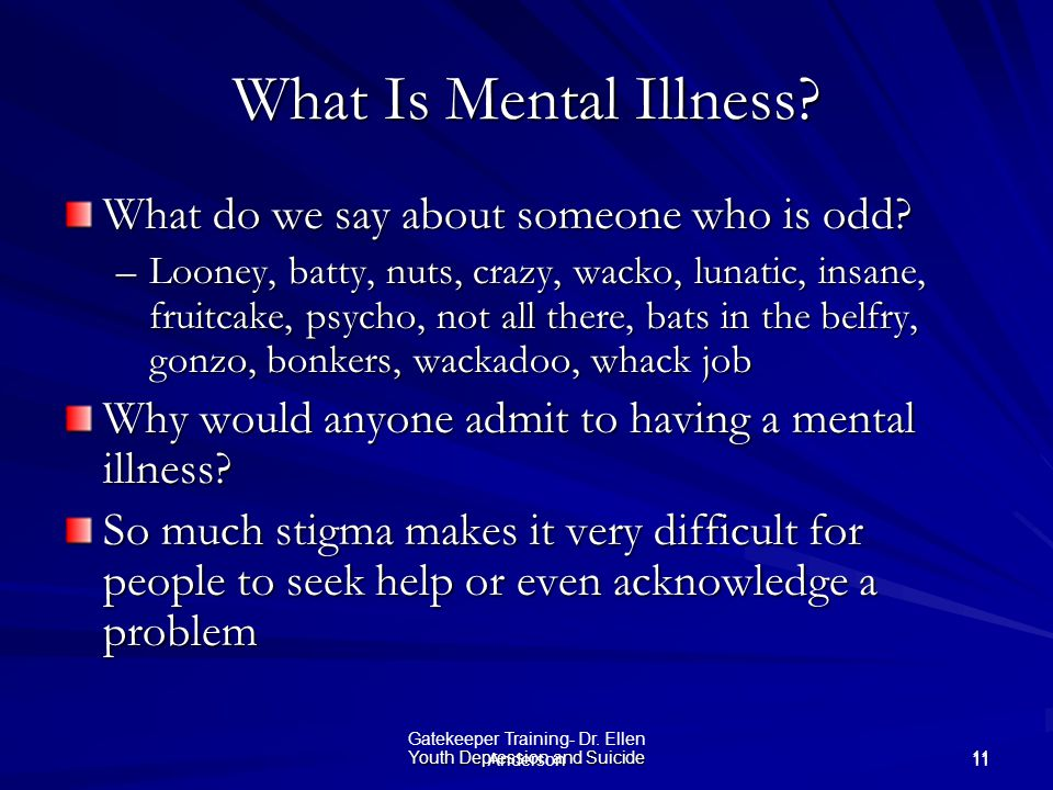 What Is Mental Illness What do we say about someone who is odd