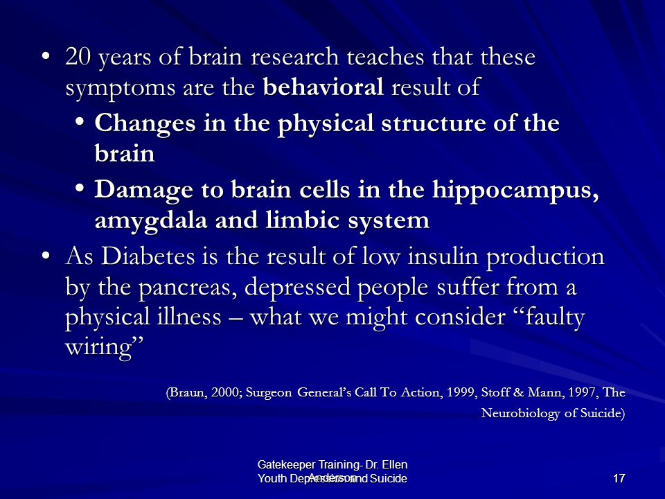 20 years of brain research teaches that these symptoms are the behavioral result of