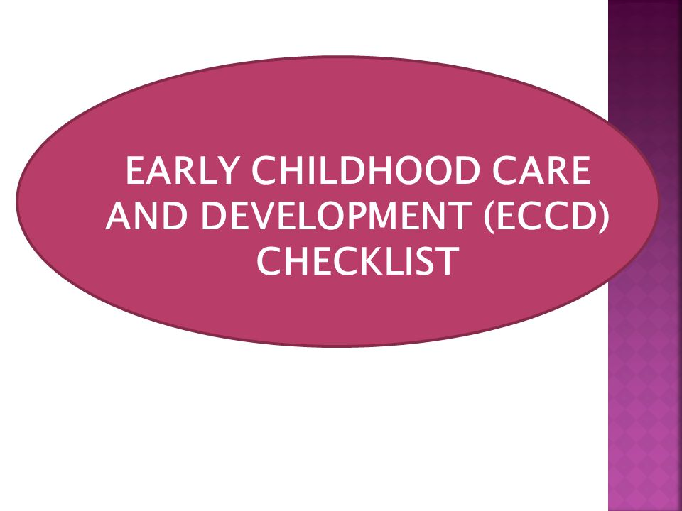EARLY CHILDHOOD CARE AND DEVELOPMENT ECCD CHECKLIST