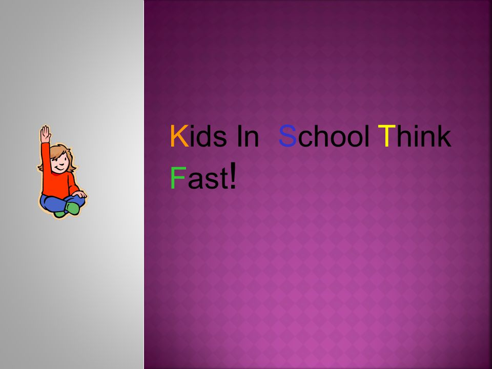 Kids In School Think Fast!