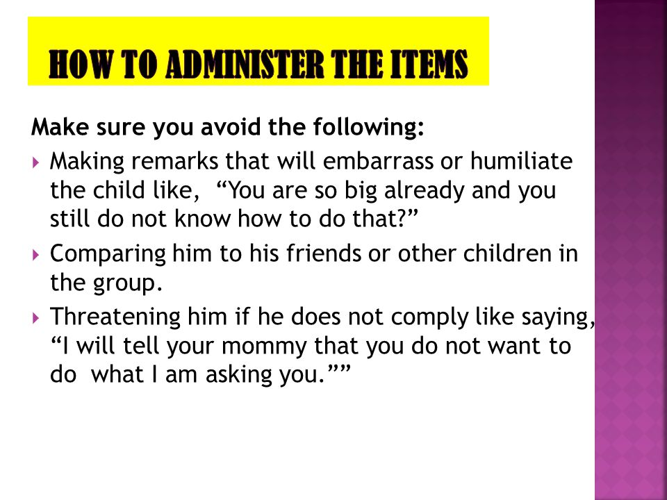 HOW TO ADMINISTER THE ITEMS