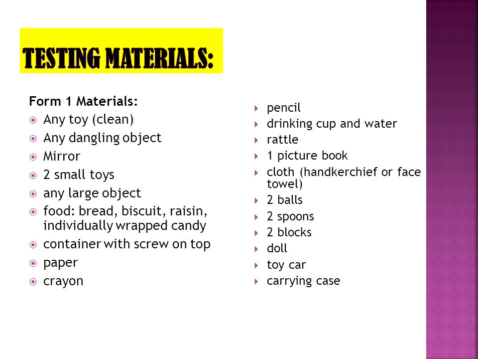 Testing Materials: Form 1 Materials: Any toy (clean)