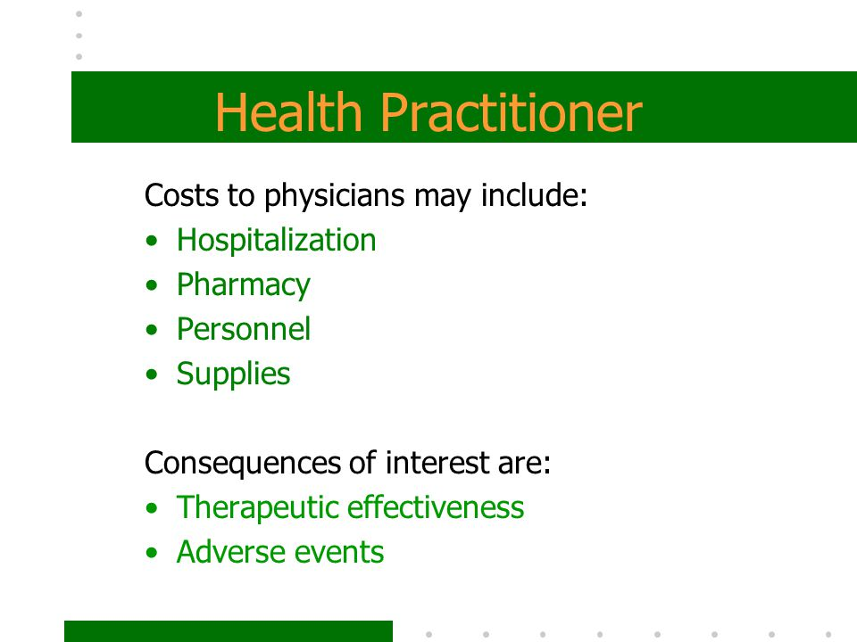 Health Practitioner Costs to physicians may include: Hospitalization