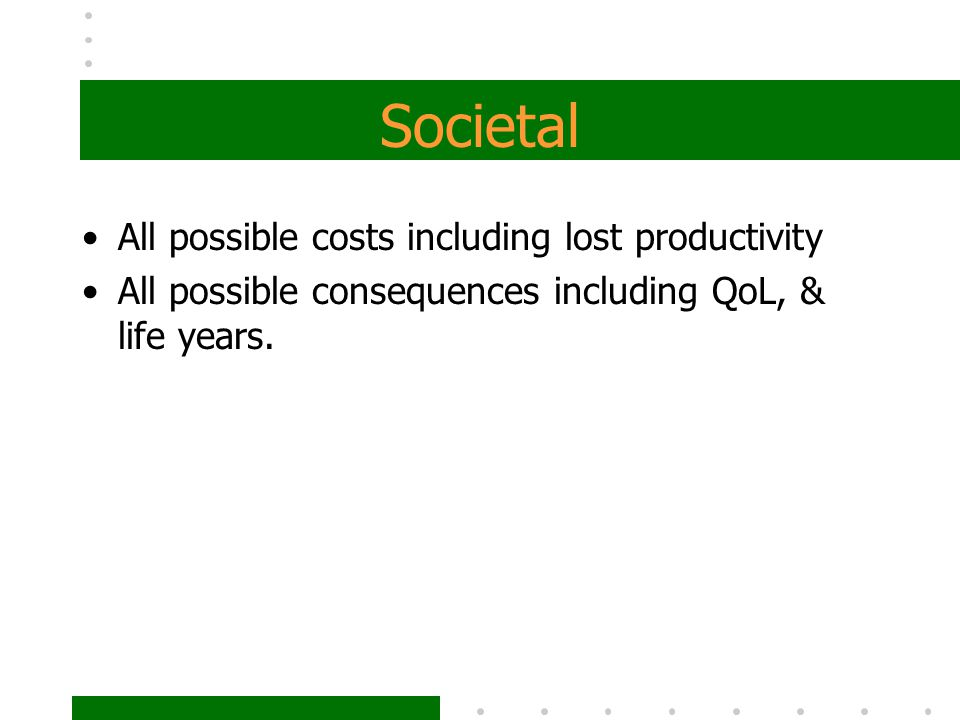 Societal All possible costs including lost productivity