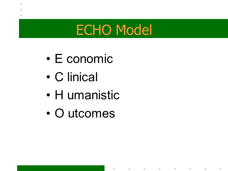 ECHO Model E conomic C linical H umanistic O utcomes