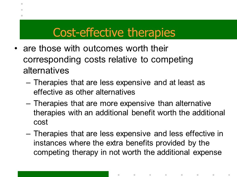 Cost-effective therapies