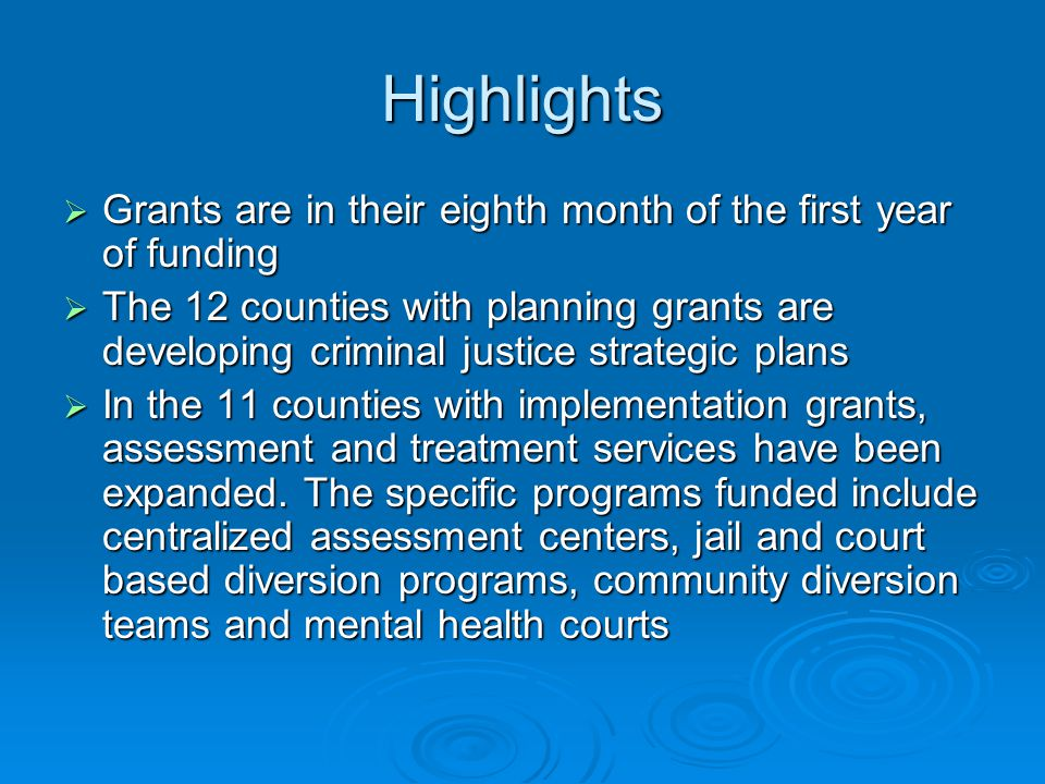 Highlights Grants are in their eighth month of the first year of funding.