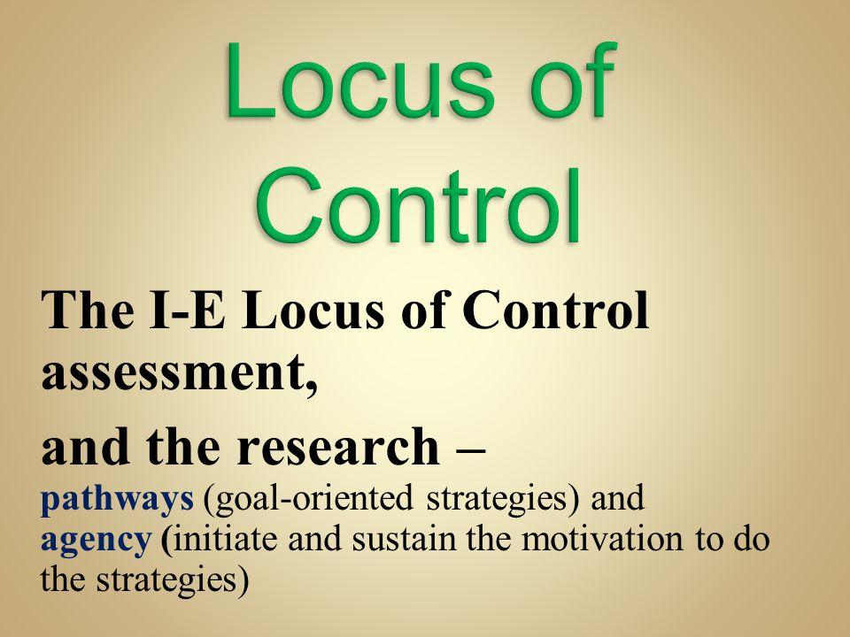 Locus of Control The I-E Locus of Control assessment,