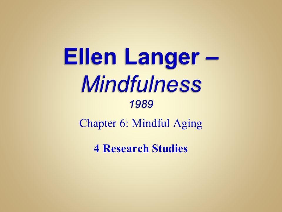 Ellen Langer – Mindfulness 1989