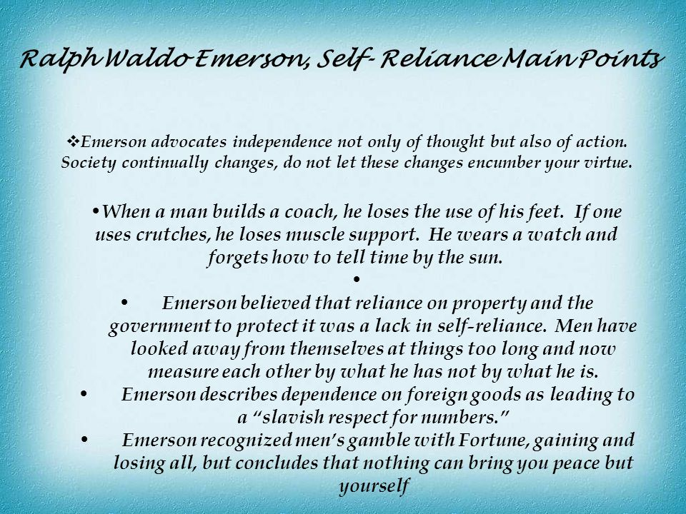 Ralph Waldo Emerson, Self- Reliance Main Points
