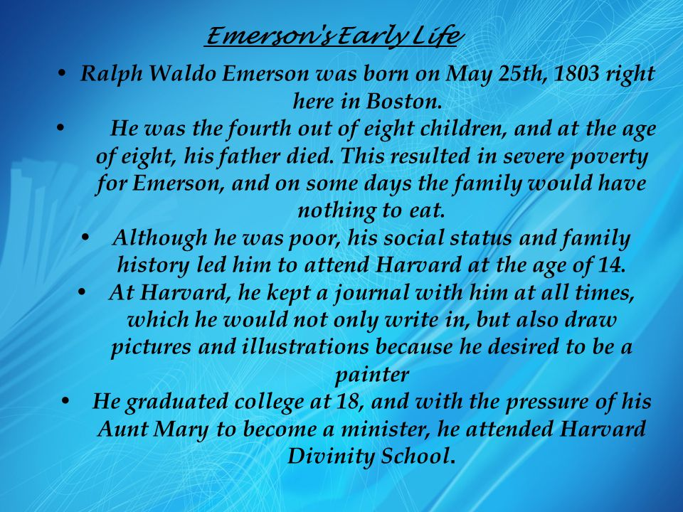 Ralph Waldo Emerson was born on May 25th, 1803 right here in Boston.