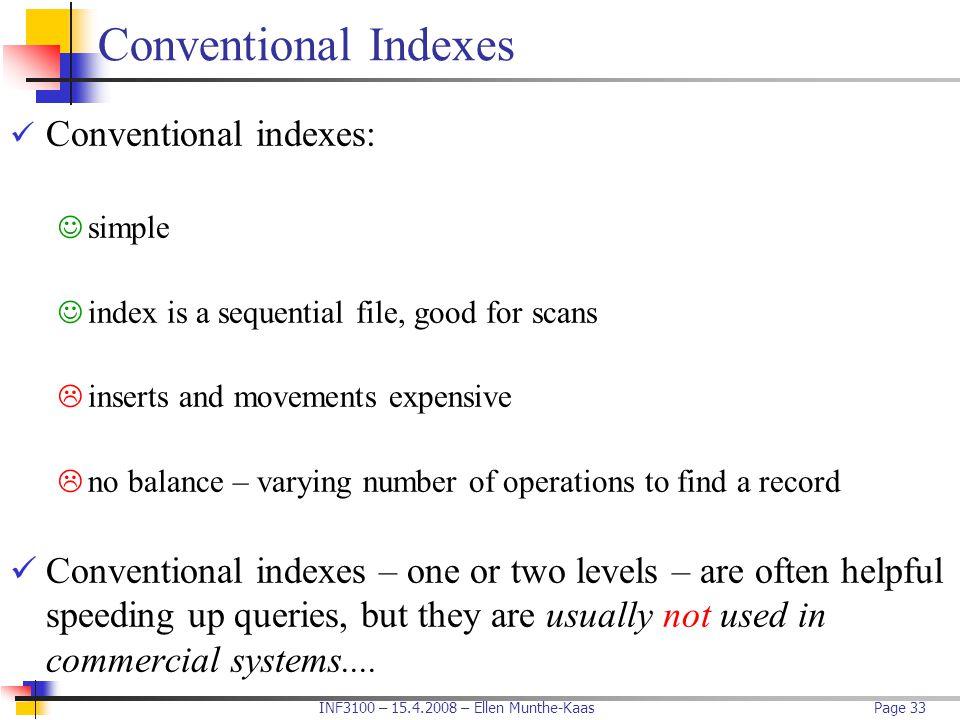 Conventional Indexes Conventional indexes: