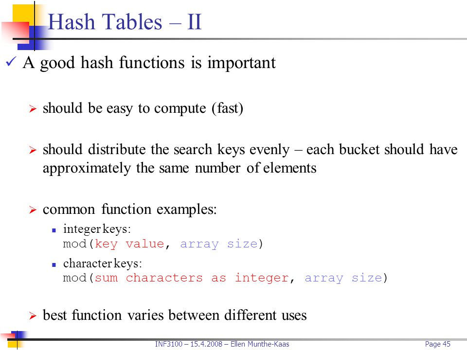 Hash Tables – II A good hash functions is important