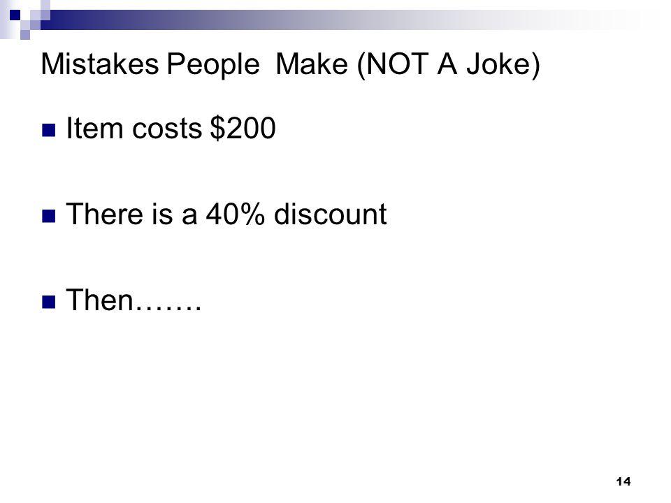 Mistakes People Make (NOT A Joke)