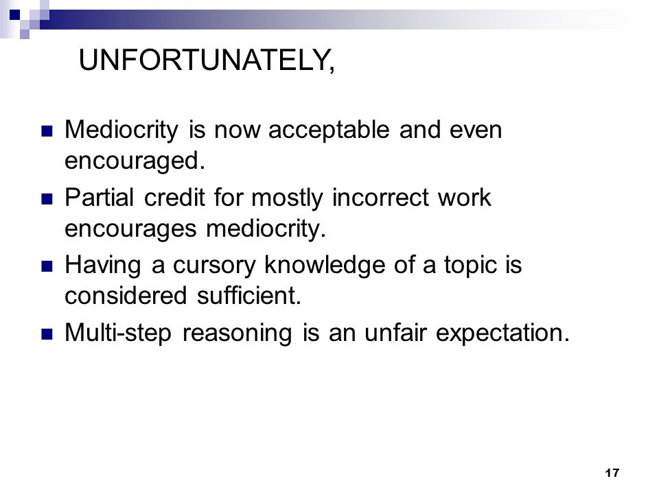 UNFORTUNATELY, Mediocrity is now acceptable and even encouraged.