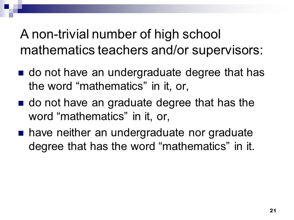 A non-trivial number of high school mathematics teachers and/or supervisors: