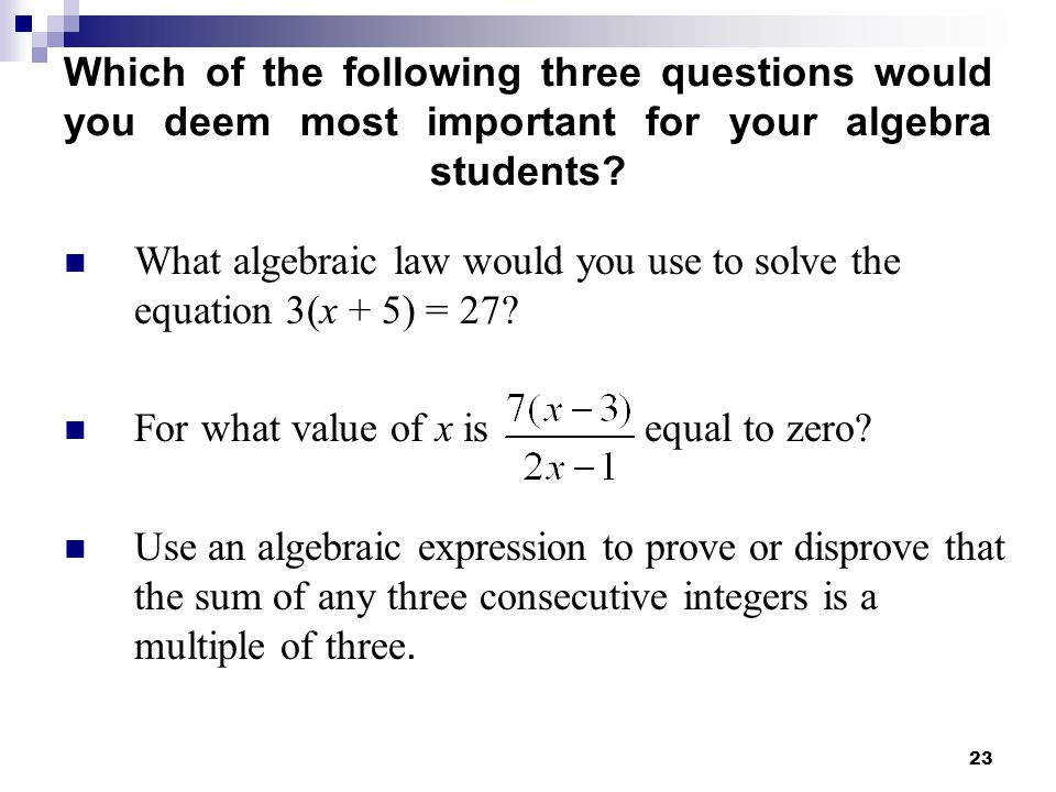 Which of the following three questions would you deem most important for your algebra students