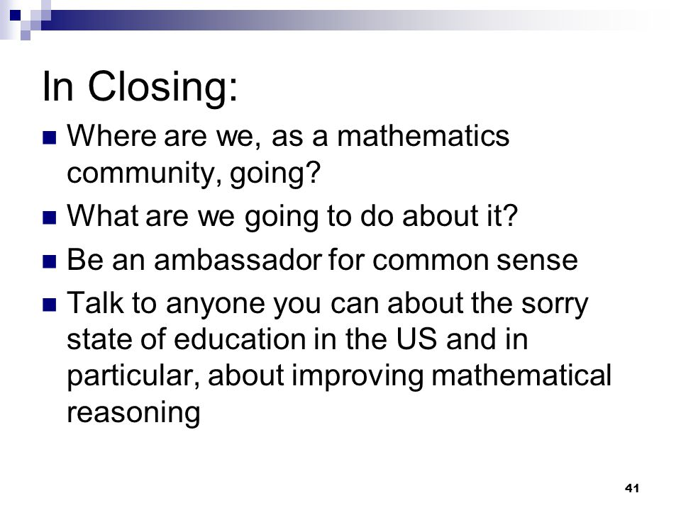 In Closing: Where are we, as a mathematics community, going