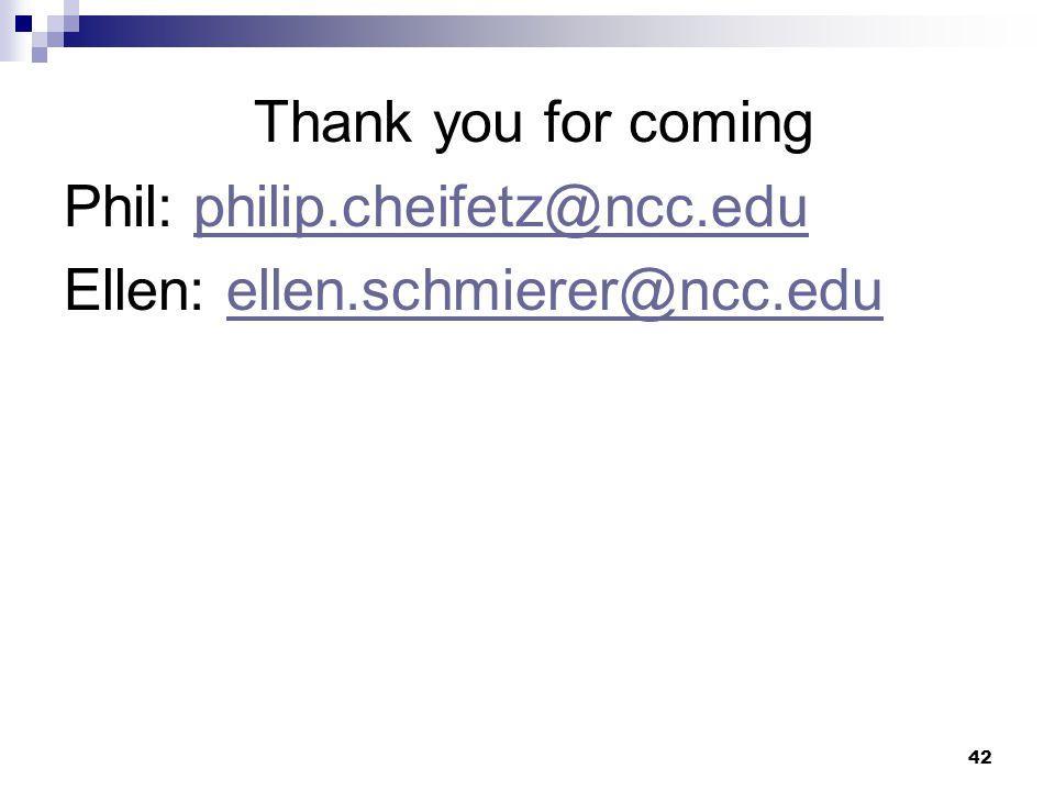 Phil: philip.cheifetz@ncc.edu Ellen: ellen.schmierer@ncc.edu