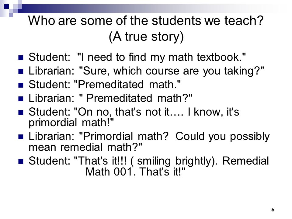 Who are some of the students we teach (A true story)