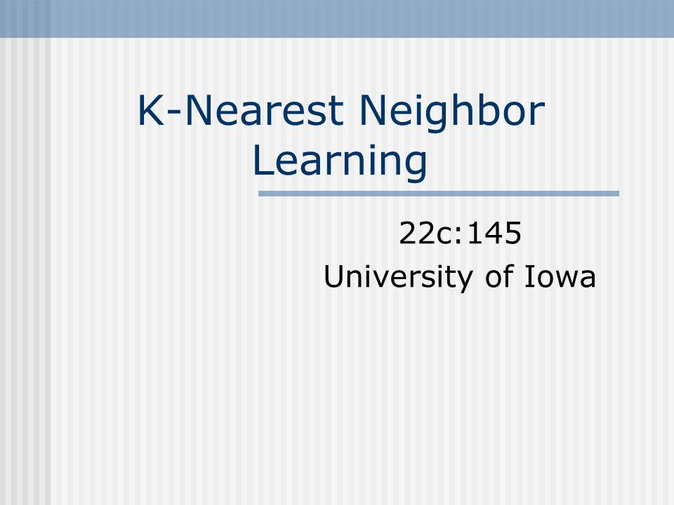K-Nearest Neighbor Learning