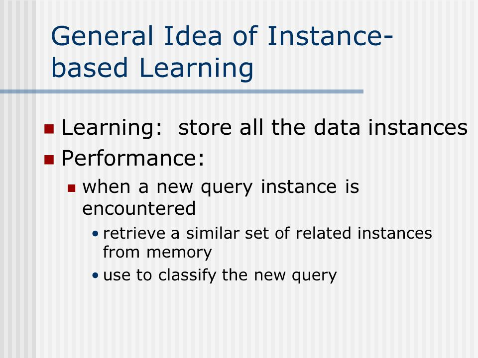 General Idea of Instance-based Learning