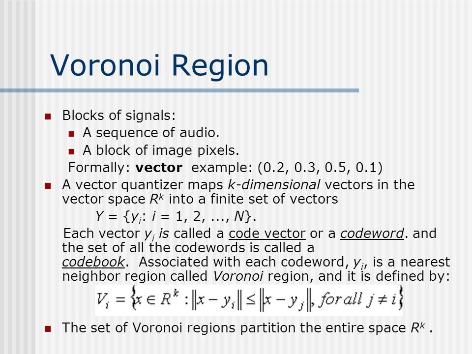 Voronoi Region Blocks of signals: A sequence of audio.
