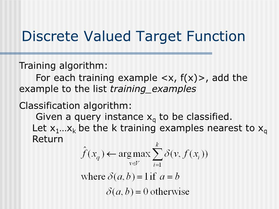 Discrete Valued Target Function