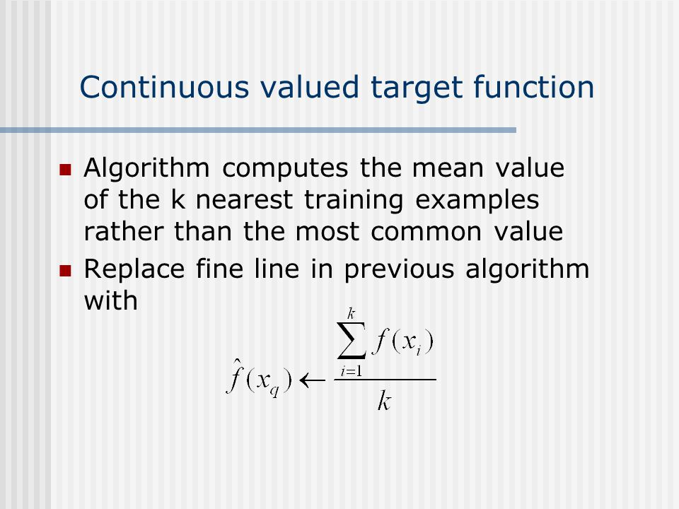 Continuous valued target function