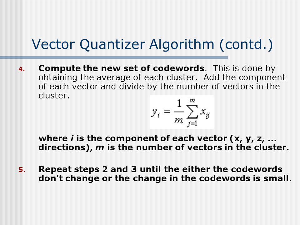 Vector Quantizer Algorithm (contd.)