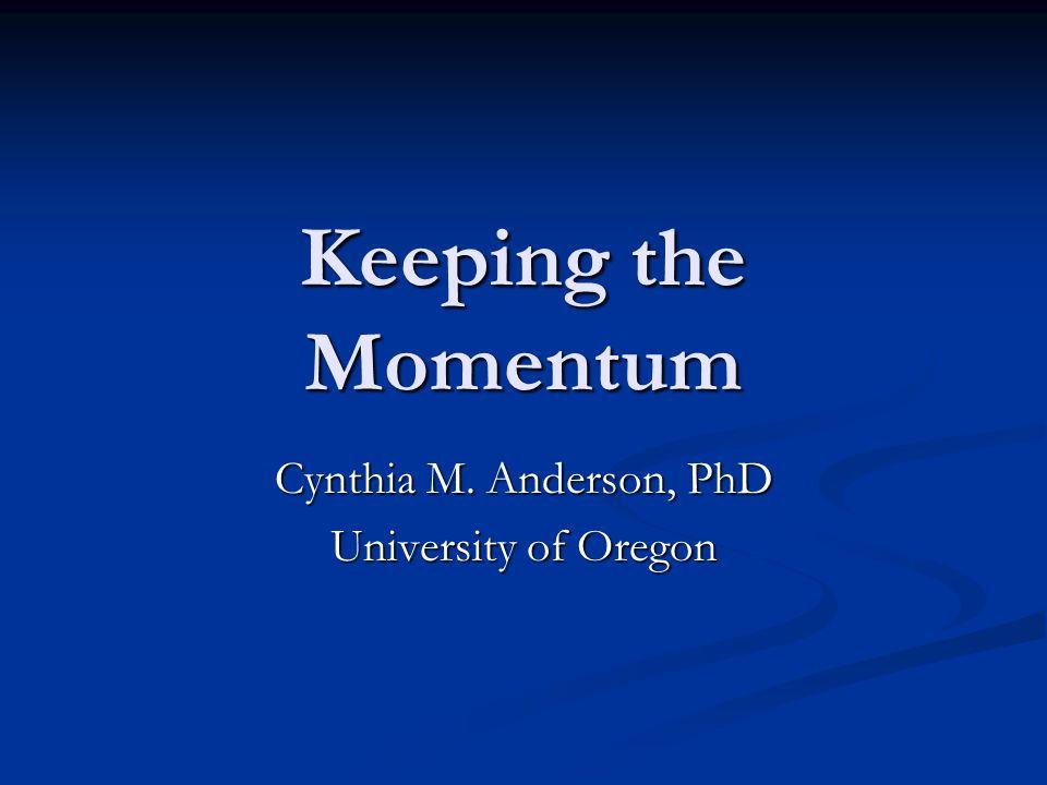 Cynthia M. Anderson, PhD University of Oregon