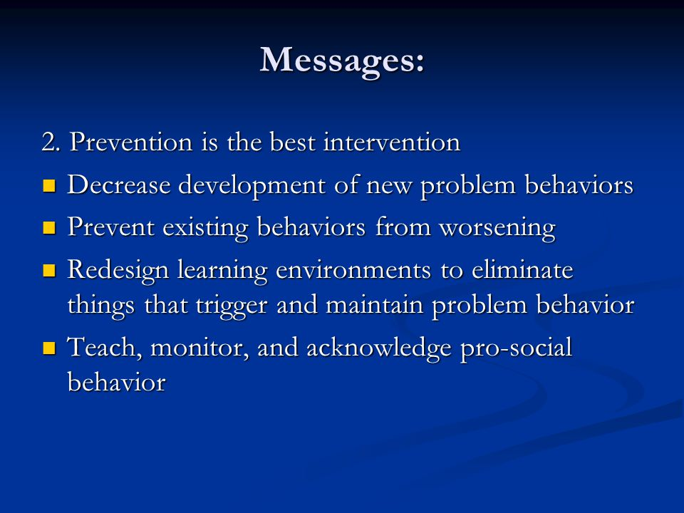Messages: 2. Prevention is the best intervention