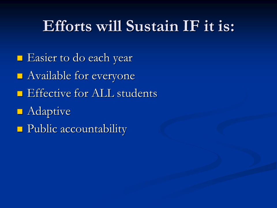 Efforts will Sustain IF it is: