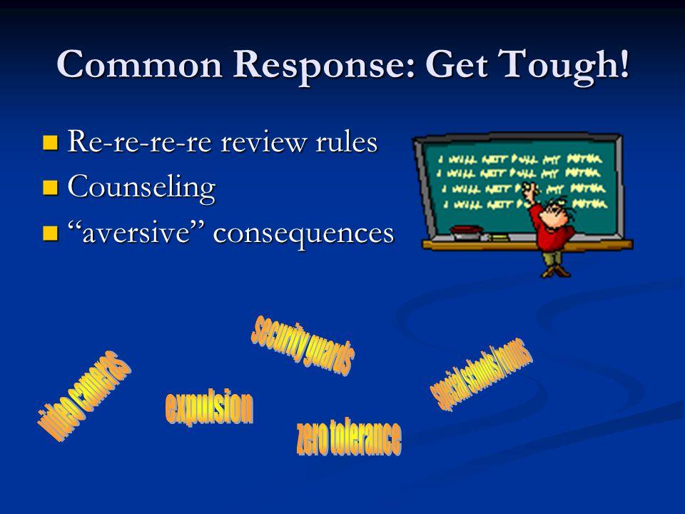 Common Response: Get Tough!