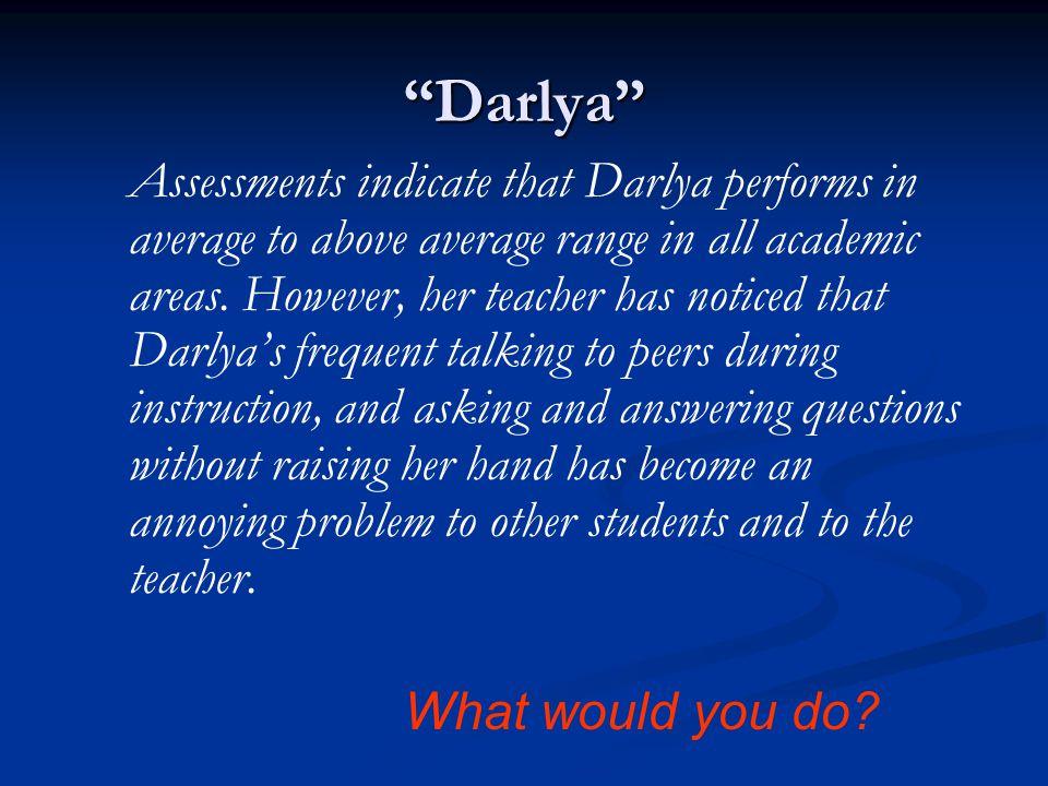 Darlya What would you do