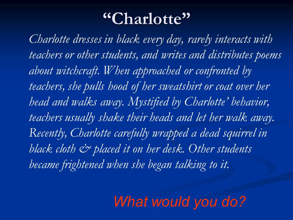 Charlotte What would you do