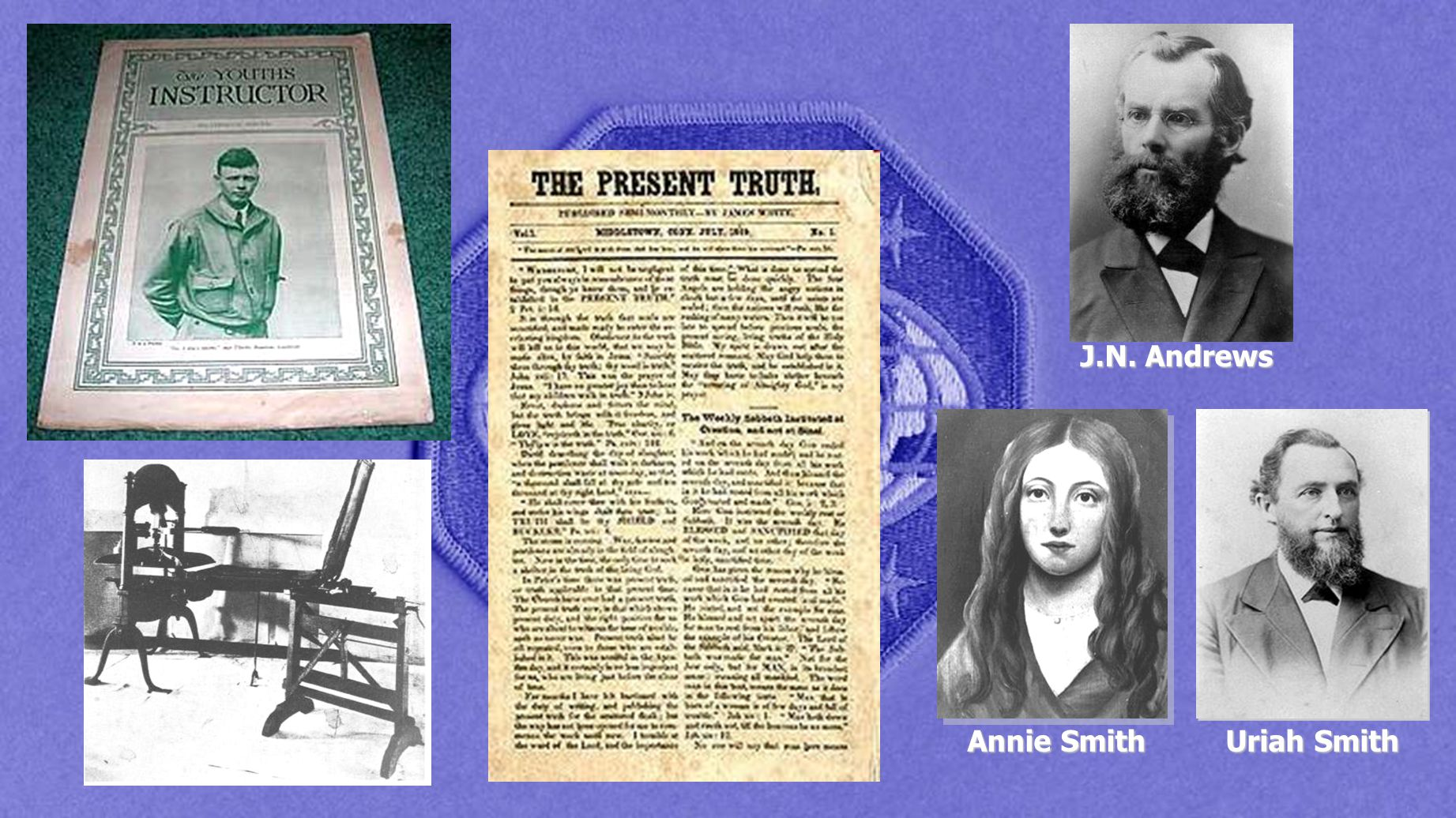 J.N. Andrews Annie Smith Uriah Smith