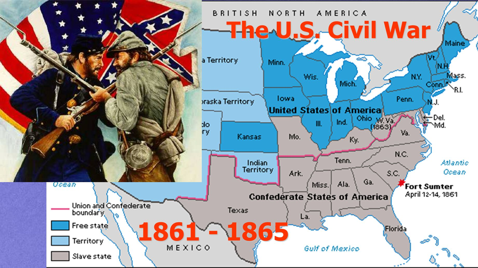 The U.S. Civil War 1861 - 1865