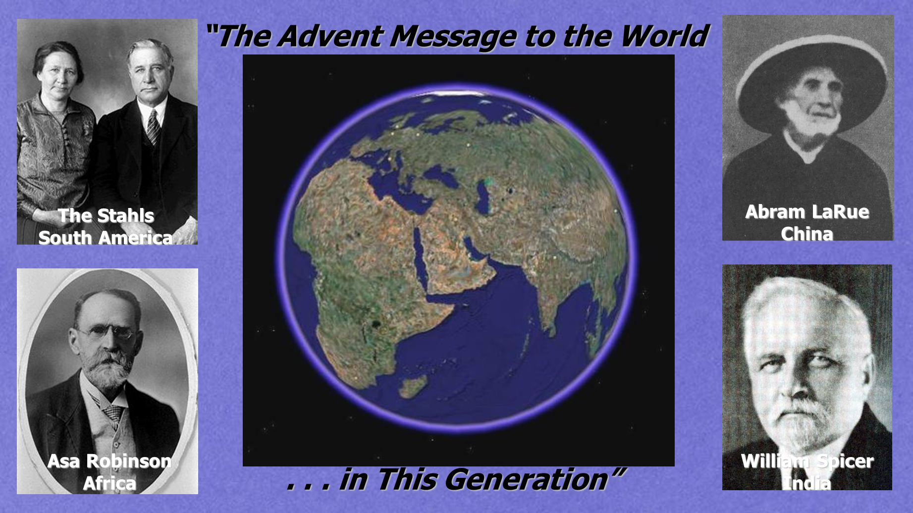 The Advent Message to the World The Stahls South America