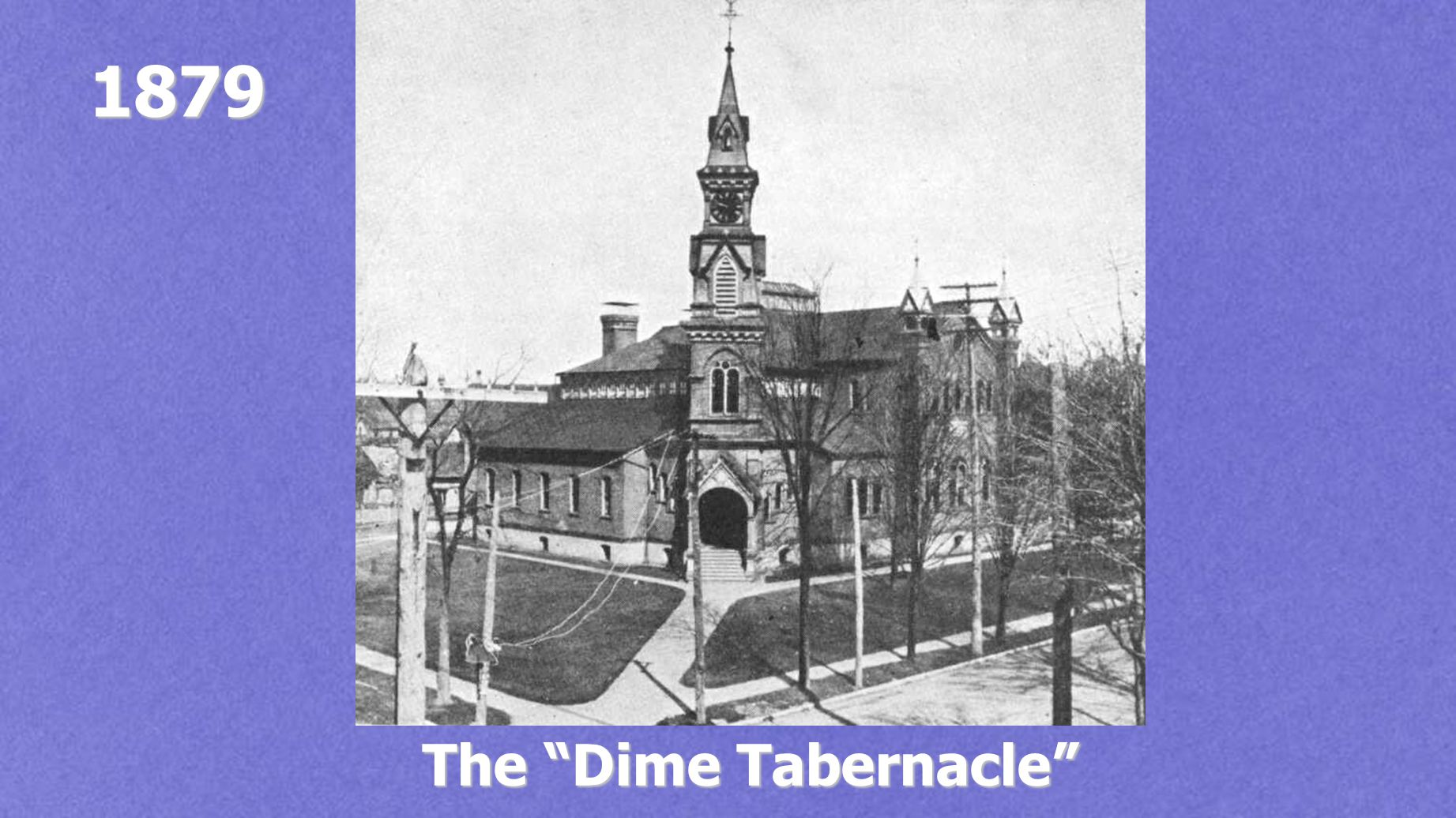 1879 The Dime Tabernacle